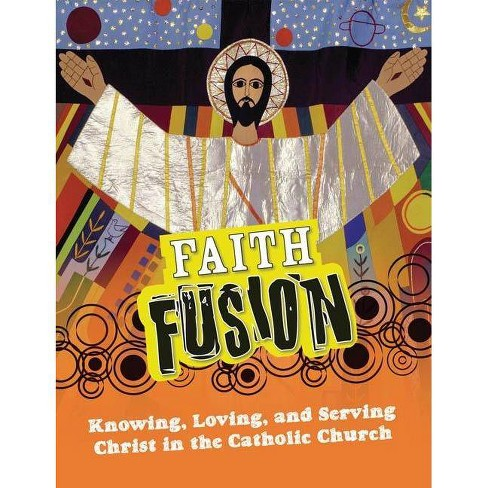 Faith Fusion - by  Gloria Shahin & David Dziena & Father George Hafemann (Paperback) - image 1 of 1