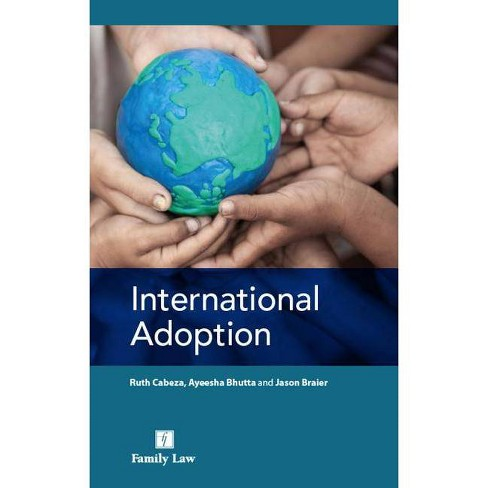 International Adoption - by  Ruth Cabeza & Ayeesha Bhutta & Jason Braier (Paperback) - image 1 of 1