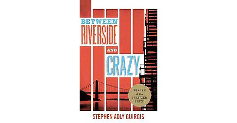 Between Riverside and Crazy (Paperback) (Stephen Adly Guirgis) - image 1 of 1