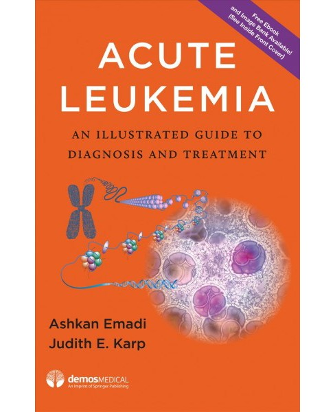 Acute Leukemia : An Illustrated Guide to Diagnosis and Treatment (Hardcover) - image 1 of 1