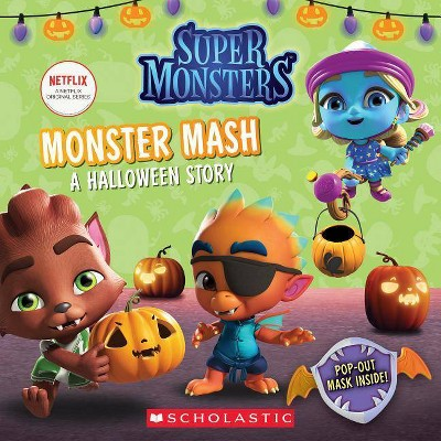 Monster Mash: A Halloween Story (Super Monsters 8x8 Storybook) - by  Jenne Simon (Paperback)