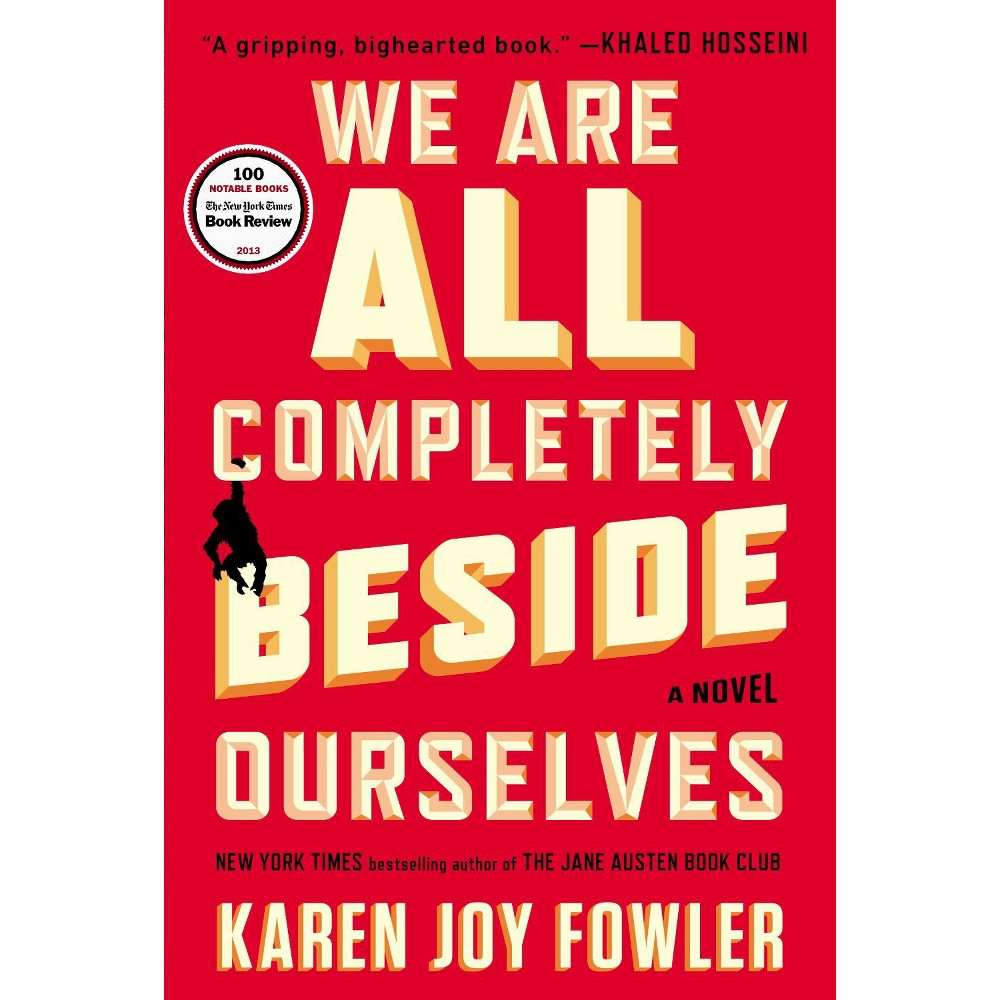We Are All Completely Beside Ourselves: A Novel by Karen Joy Fowler (Paperback)