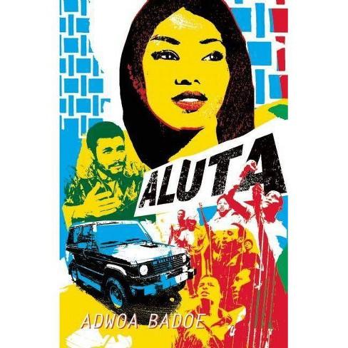 Aluta - by  Adwoa Badoe (Hardcover) - image 1 of 1
