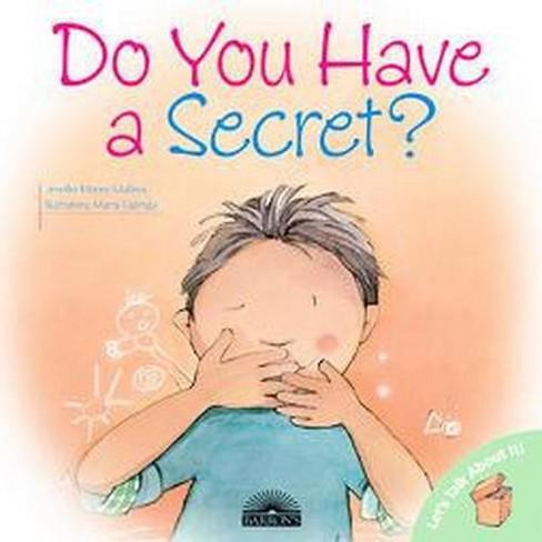 Do You Have A Secret Paperback Jennifer Moore Mallinos Target