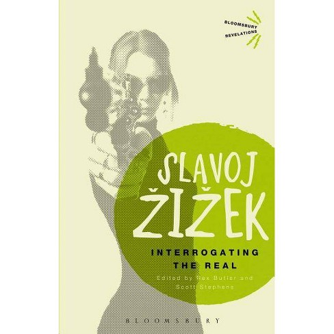 Interrogating the Real - (Bloomsbury Revelations) 2 Edition by  Slavoj Zizek (Paperback) - image 1 of 1