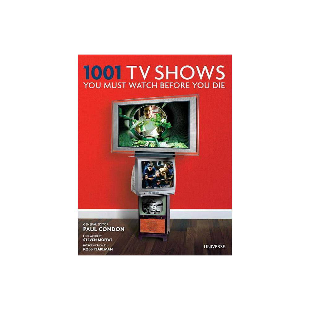1001 Tv Shows You Must Watch Before You Die By Paul Condon Hardcover