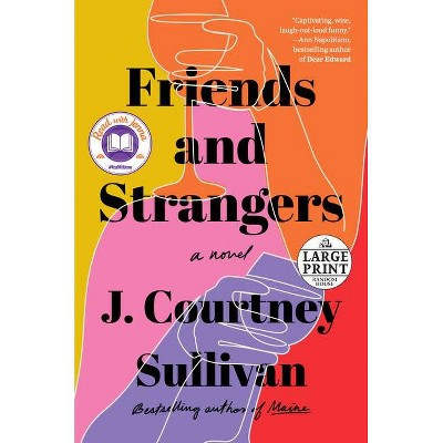 Friends and Strangers - Large Print by  J Courtney Sullivan (Paperback)