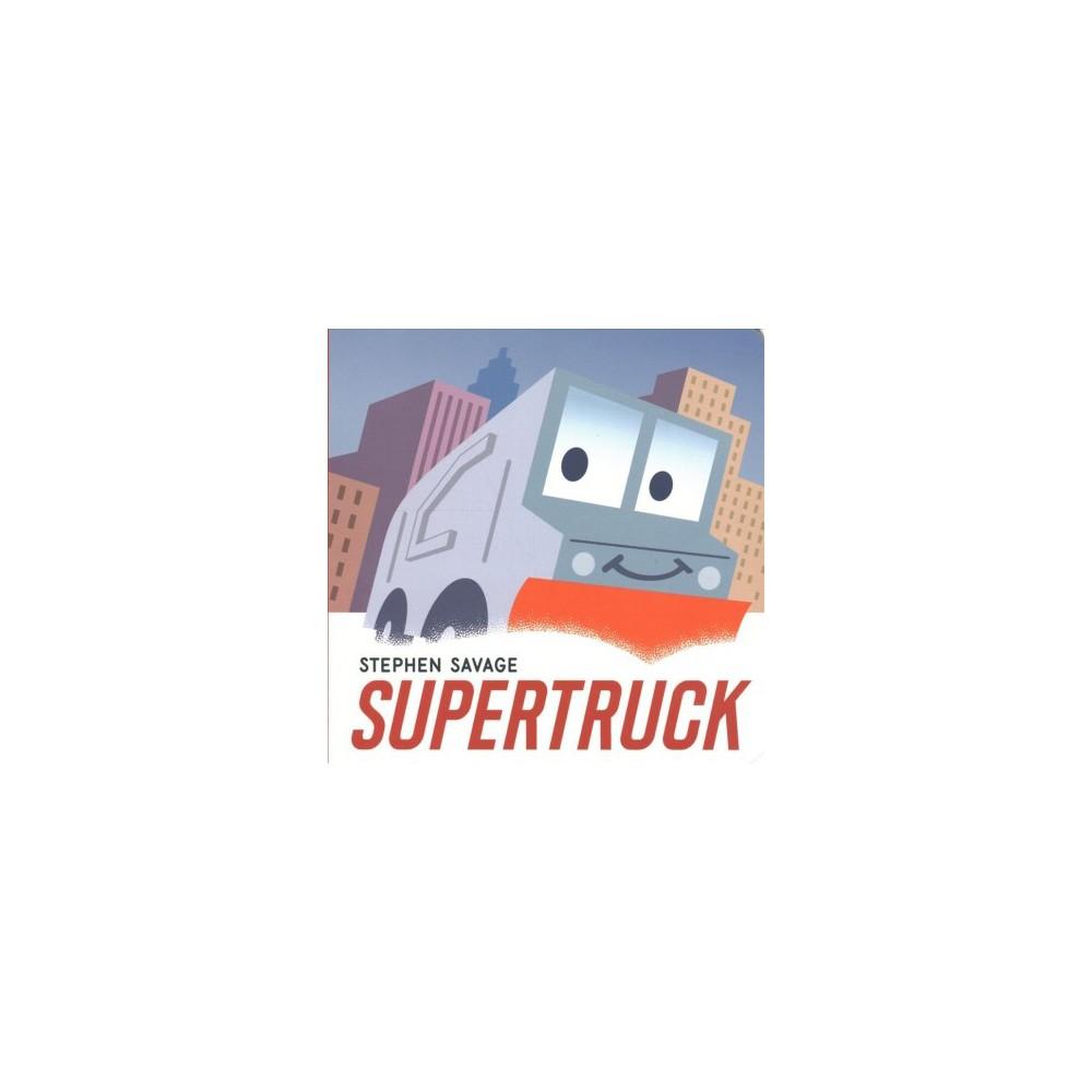 Supertruck By Stephen Savage Board Book