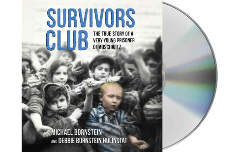 Survivors Club : The True Story of a Very Young Prisoner of Auschwitz -  Unabridged (CD/Spoken Word) - image 1 of 1