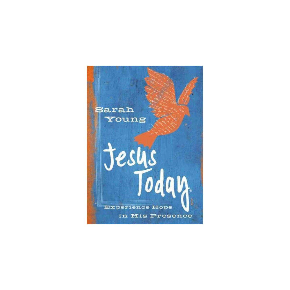 Jesus Today : Experience Hope Through His Presence (Hardcover) (Sarah Young)