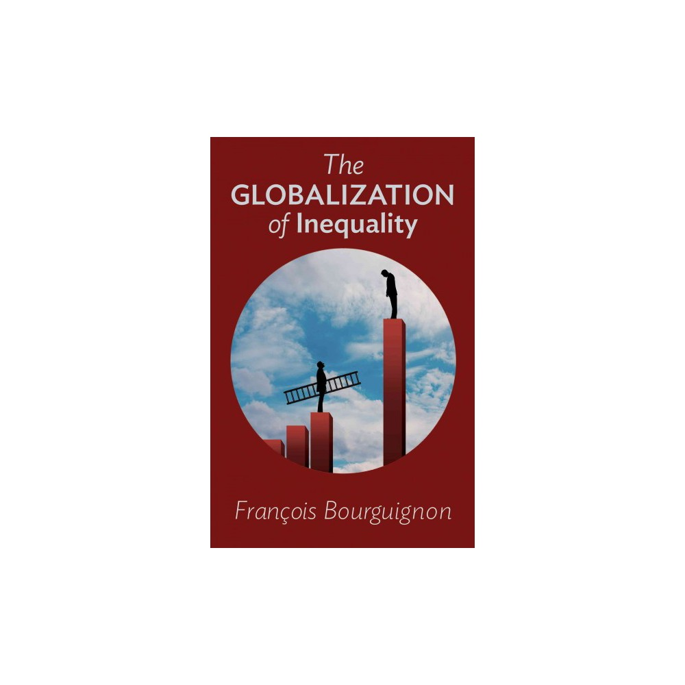 Globalization of Inequality (Reprint) (Paperback) (Franu00e7ois Bourguignon)