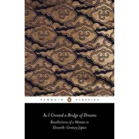 As I Crossed a Bridge of Dreams - (Classics S) by  Sarashina (Paperback) - image 1 of 1
