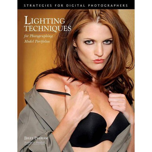 Lighting Techniques for Photographing Model Portfolios - by  Billy Pegram (Paperback) - image 1 of 1