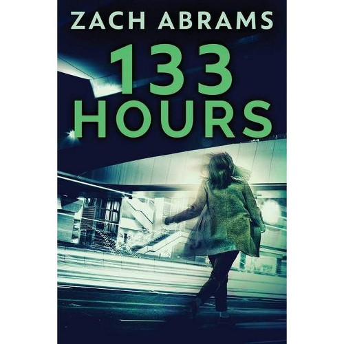 133 Hours - Large Print by Zach Abrams (Paperback)