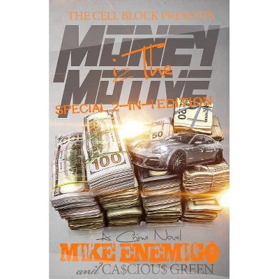 Money Iz the Motive - by  Mike Enemigo & Cascious Green (Paperback)
