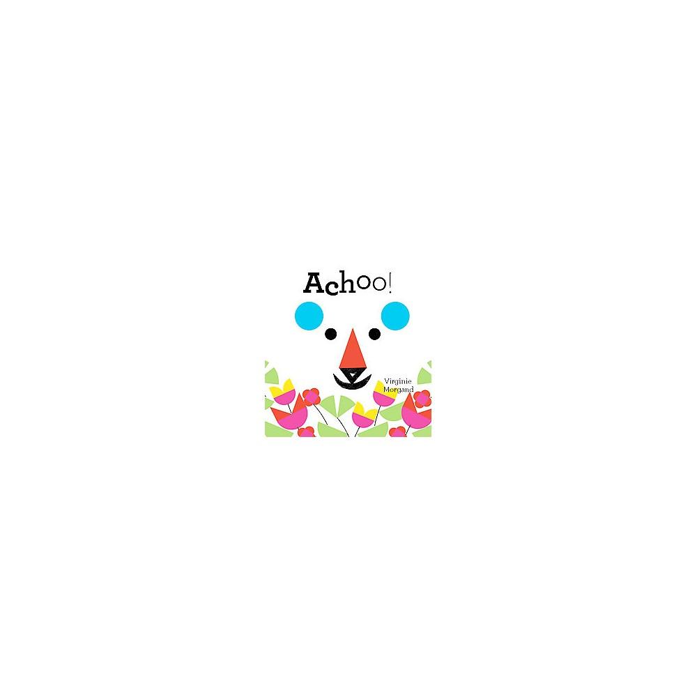 Achoo! (Hardcover) (Virginie Morgand)