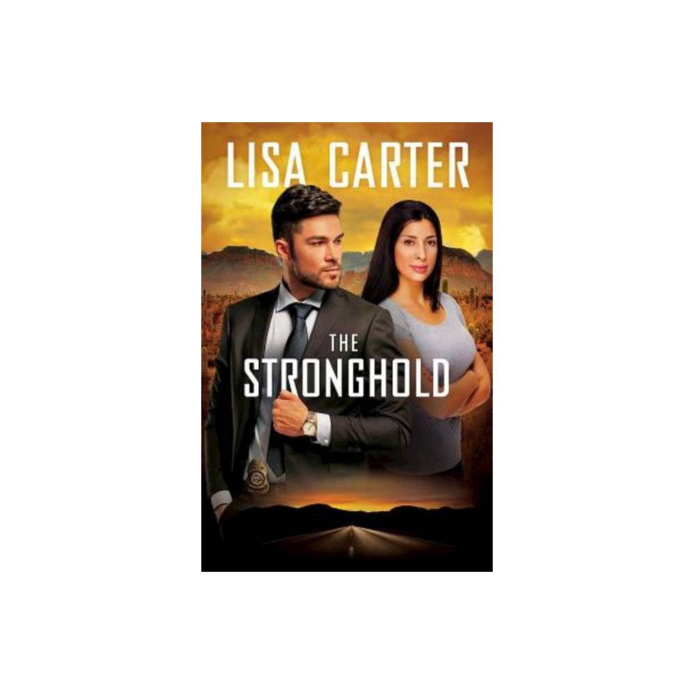 The Stronghold By Lisa Carter Paperback