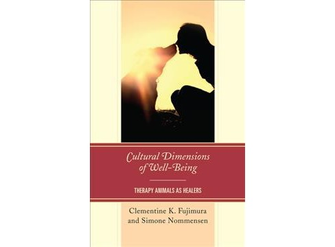 Cultural Dimensions of Well-Being : Therapy Animals As Healers -  (Hardcover) - image 1 of 1