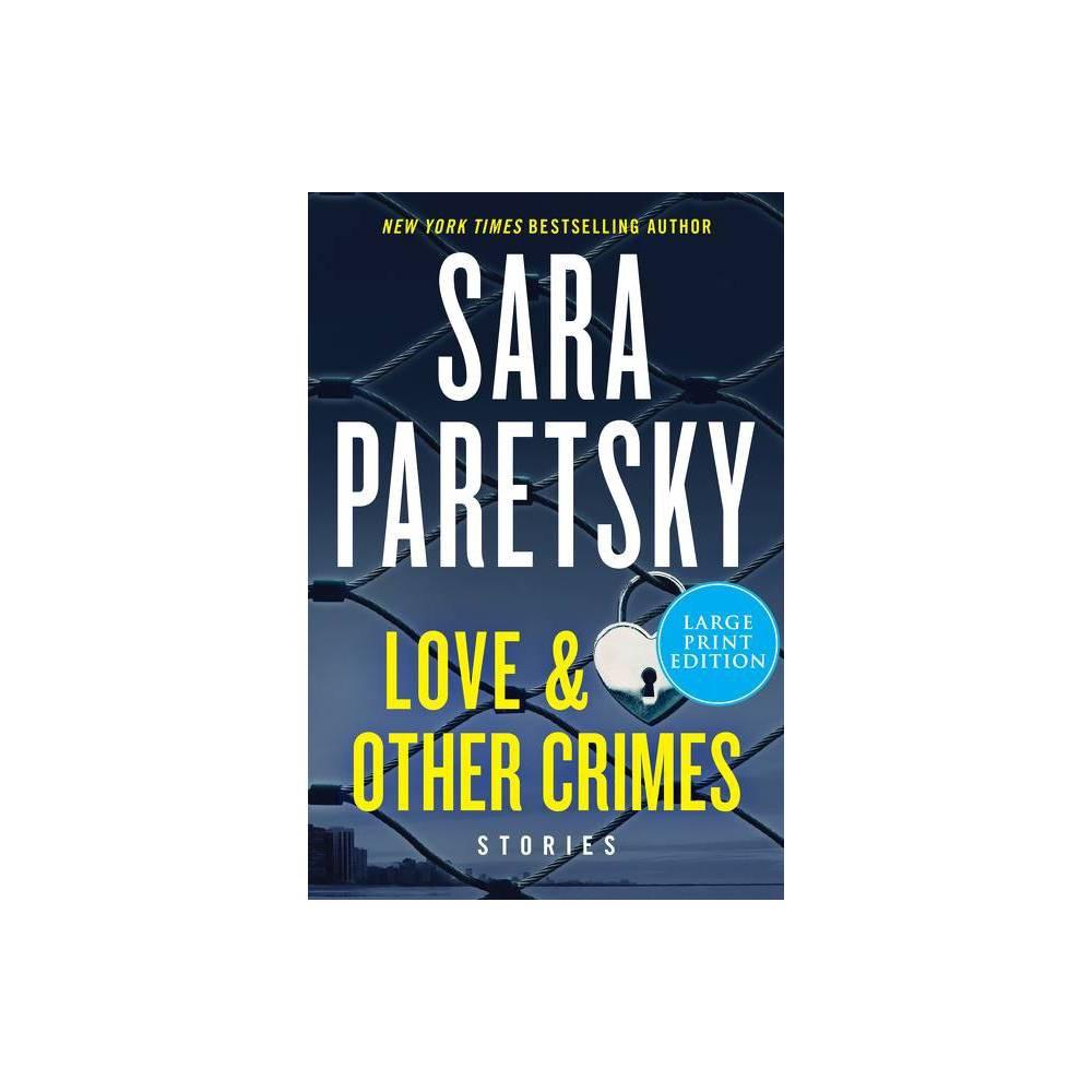 Love Other Crimes Large Print By Sara Paretsky Paperback