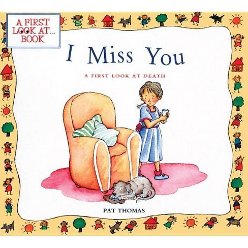 I Miss You - (First Look at Books (Pb)) by  Pat Thomas (Hardcover) - image 1 of 1