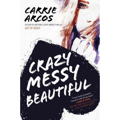 Crazy Messy Beautiful Hardcover Carrie Arcos Target