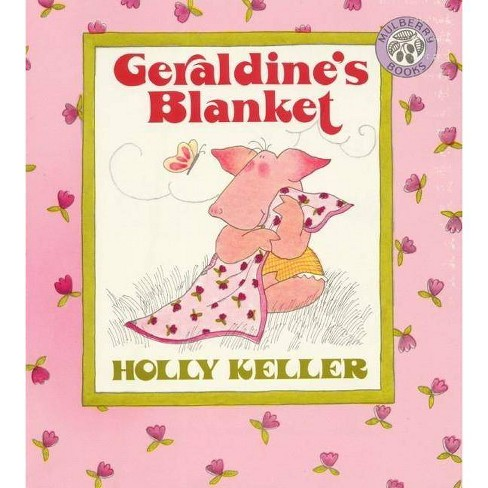 Geraldine's Blanket - by  Holly Keller (Hardcover) - image 1 of 1