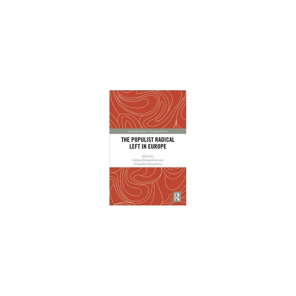 The Populist Radical Left in Europe - by Giorgos Katsambekis (Hardcover)