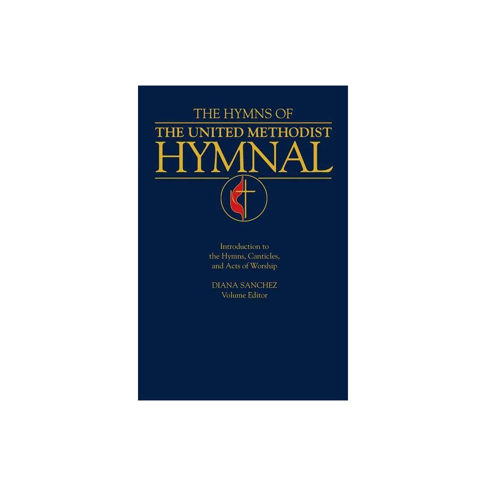 Hymns Of The United Methodist Hymnal By Diana Sanchez Paperback