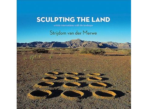 Sculpting the Land : Artistic Interventions With the Landscape -  2 by Amos Van Der Merwe (Hardcover) - image 1 of 1