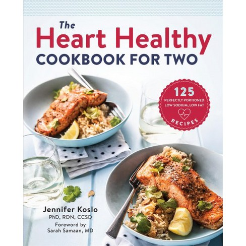 heart healthy cookbook for two 125 perfectly portioned low sodium