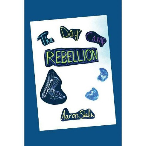 The Day Camp Rebellion - by  Aaron Shella (Paperback) - image 1 of 1