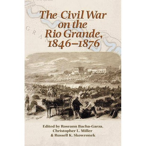 The Civil War on the Rio Grande, 1846-1876 - (Elma Dill Russell Spencer the West and Southwest) - image 1 of 1