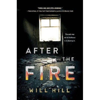 After the Fire -  by Will Hill (Hardcover)