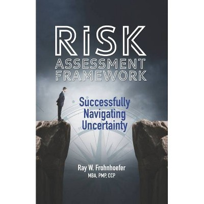 Risk Assessment Framework - by  Ray W Frohnhoefer (Paperback)