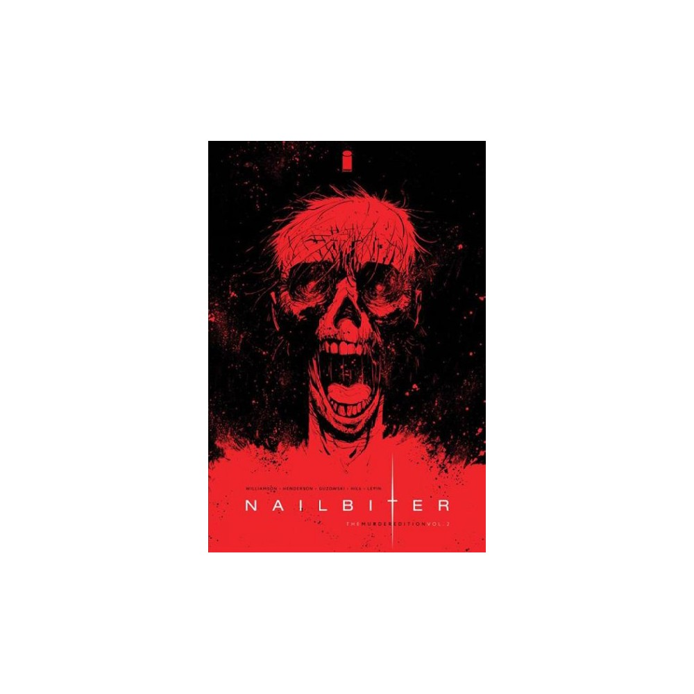 Nailbiter 2 : The Murder Edition - (Nailbiter) by Joshua Williamson (Hardcover)