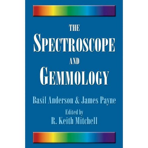 The Spectroscope and Gemmology - 2 Edition by  Basil Anderson & James Payne (Paperback) - image 1 of 1