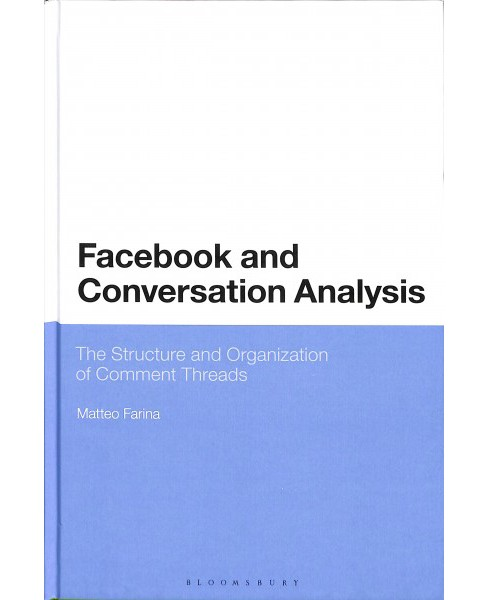Facebook and Conversation Analysis : The Structure and Organization of Comment Threads -  (Hardcover) - image 1 of 1