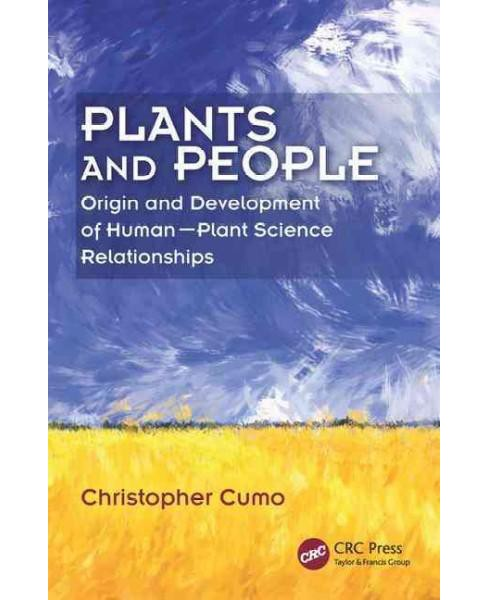 Plants and People : Origin and Development of Human-plant Science Relationships (Paperback) (Christopher - image 1 of 1
