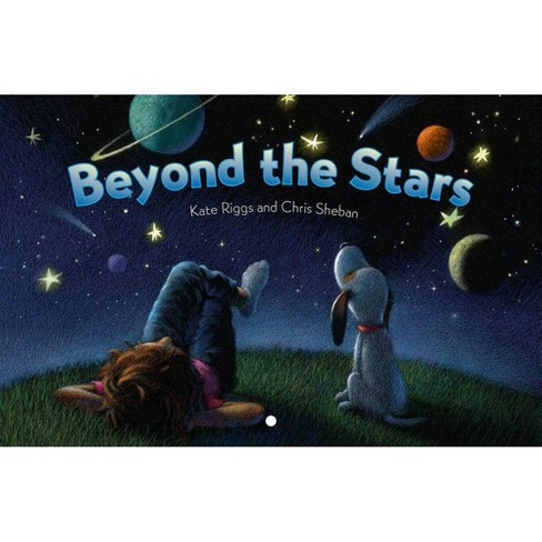 Beyond the Stars - by  Kate Riggs & Chris Sheban (Board_book) - image 1 of 1