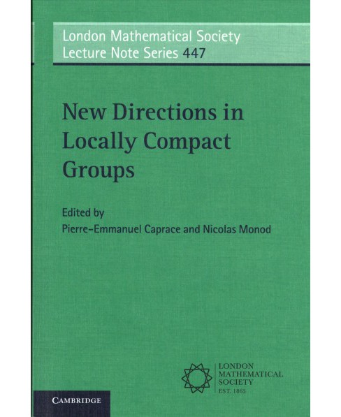 New Directions in Locally Compact Groups -  by Nicolas  Monod (Paperback) - image 1 of 1
