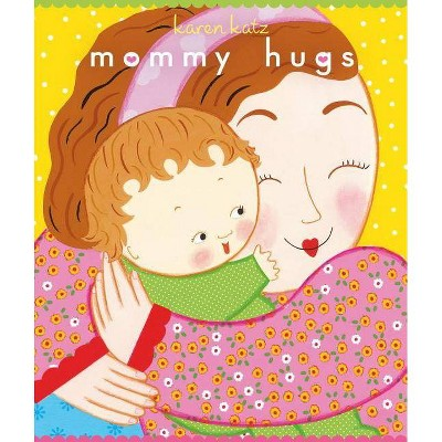 Mommy Hugs by Karen Katz (Board Book)
