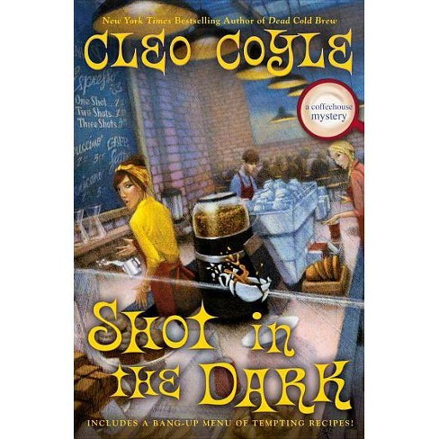 Shot in the Dark - (Coffeehouse Mystery) by  Cleo Coyle (Hardcover) - image 1 of 1