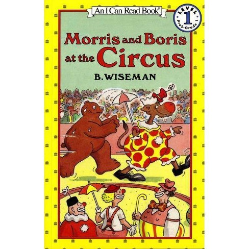 Morris And Boris At The Circus I Can Read Level 1 By B Wiseman Paperback