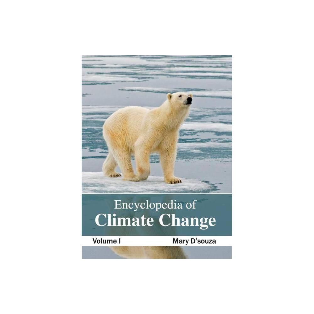 Encyclopedia of Climate Change: Volume I - (Hardcover)