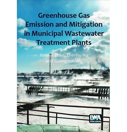 Greenhouse Gas Emission and Mitigation in Municipal Wastewater Treatment Plants -  (Paperback) - image 1 of 1