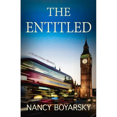The Entitled Volume 5 Nicole Graves Mysteries By Nancy Boyarsky Paperback Target We'll try your destination again in 15 seconds. the entitled volume 5 nicole graves mysteries by nancy boyarsky paperback