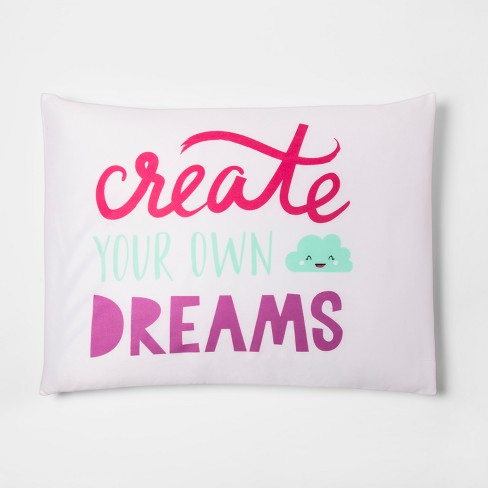 Create Your Dreams Pillow Case - Pillowfort™   Target 60c15a232868