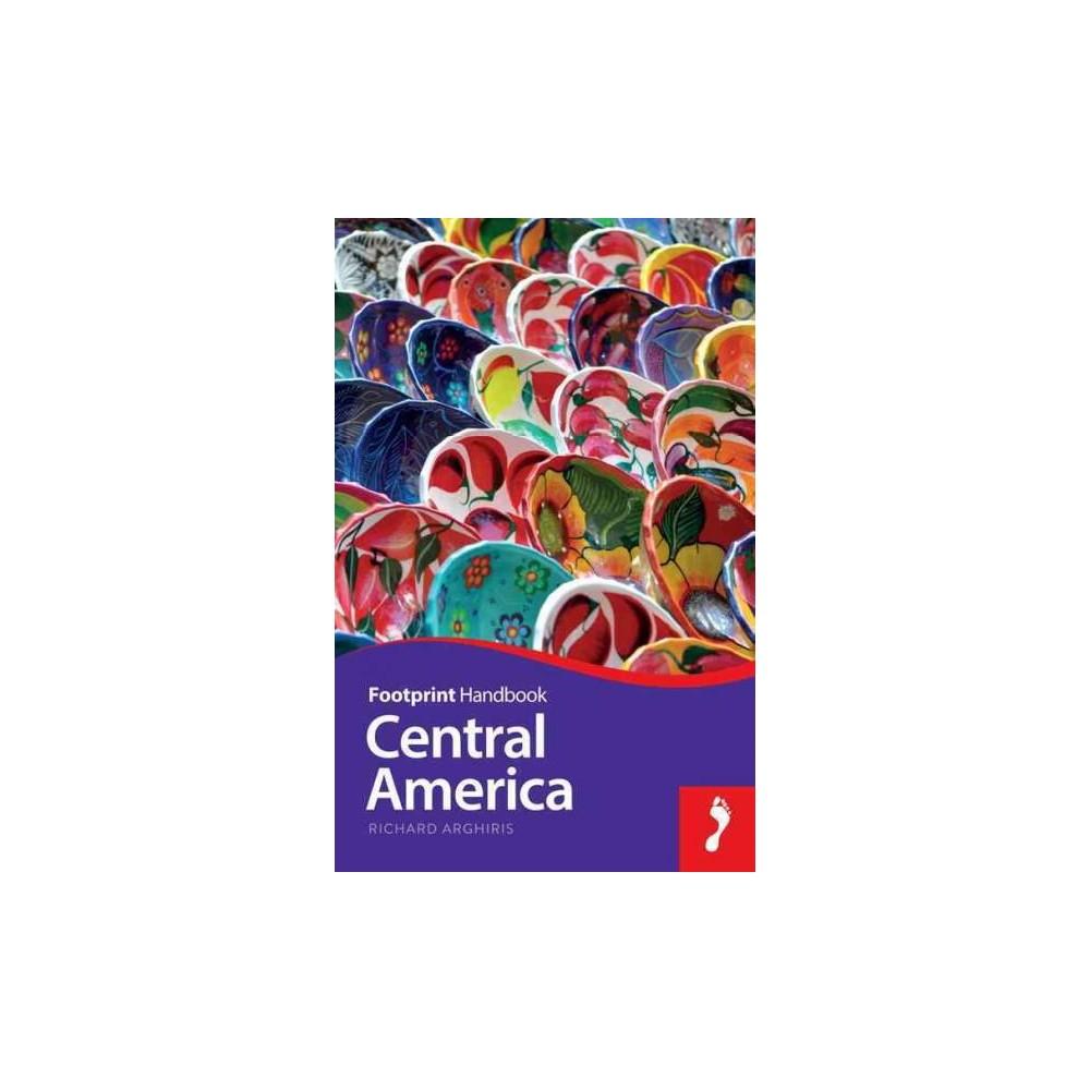 Footprint Central America (Paperback) (Richard Arghiris)