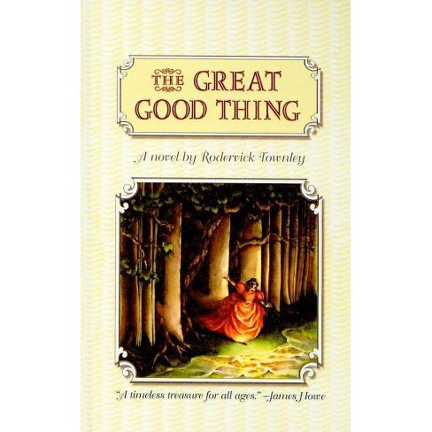 The Great Good Thing - (Richard Jackson Books (Pb)) by  Roderick Townley (Hardcover) - image 1 of 1