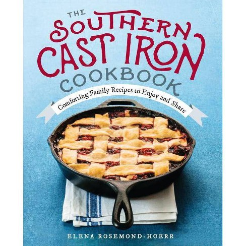 The Southern Cast Iron Cookbook - by  Elena Rosemond-Hoerr (Paperback) - image 1 of 1